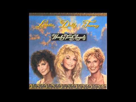 Loretta, Dolly, & Tammy – It Wasn't God Who Made Honky Tonk Angels (1993)