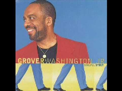 Grover Washington Jr – Soulful Strut (1996)