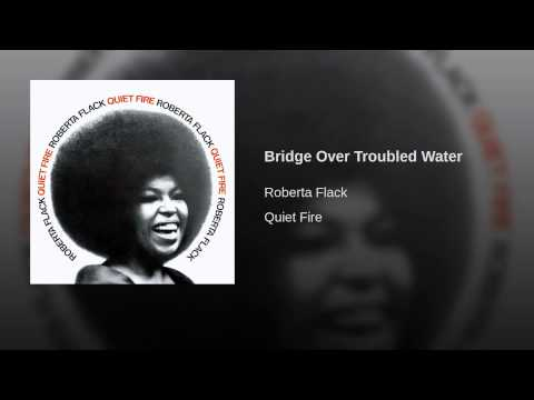 Roberta Flack – Bridge Over Troubled Water (1971)