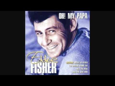 Eddie Fisher – Oh My Papa (O Mein Papa) (1954)