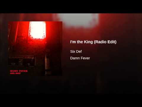 Six Def – I'm The King (2013)
