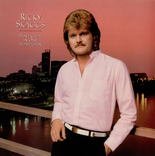Ricky Skaggs – Don't Cheat In Our Hometown (1983)