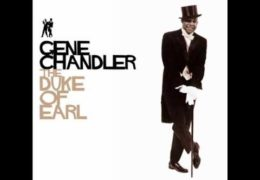 Gene Chandler – Duke Of Earl (1962)