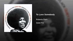 Roberta Flack – To Love Somebody (1971)