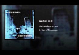 The Dead Reckoners – Workin' On It (1997)