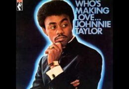 Johnnie Taylor – Who's Making Love (1968)