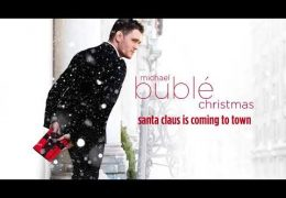 Michael Bublé – Santa Claus Is Coming To Town (2011)
